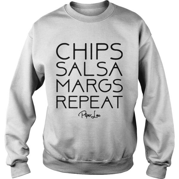 Chips Salsa Margs Repeat  Sweatshirt