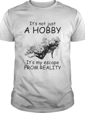 Scuba diving its not just a hobby its my escape from reality 2020 shirt
