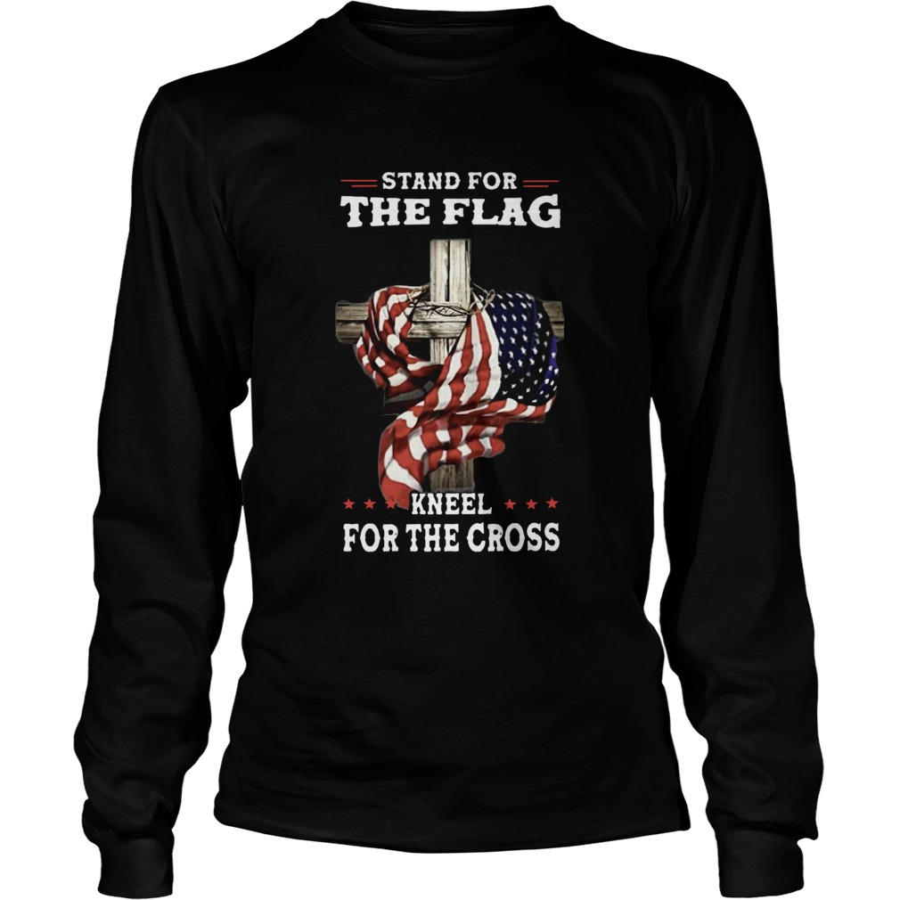 Stand For The Flag Kneel For The Cross Long Sleeve
