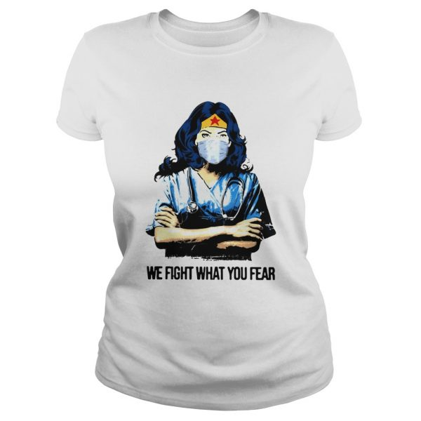 Wonder Woman Nurse We Fight What You Fear  Classic Ladies