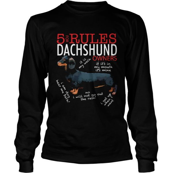 5 For Rules Dachshund Owners It Is My Walk I Get Up When Want  Long Sleeve