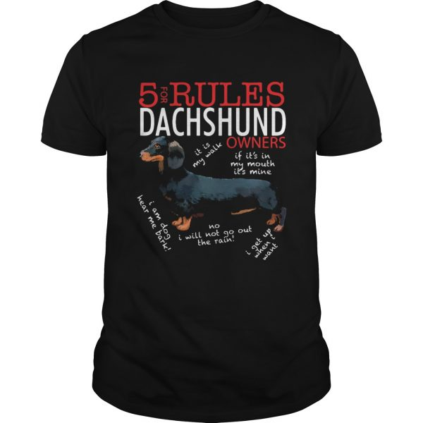 5 For Rules Dachshund Owners It Is My Walk I Get Up When Want  Unisex