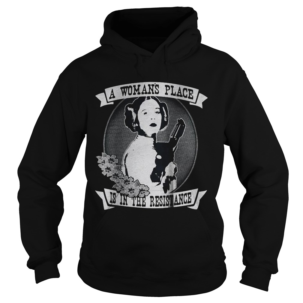 A womans place is in the resistance Hoodie