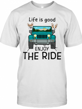 Corgi Life Is Good Enjoy The Ride Jeep T-Shirt