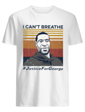 I Can't Breathe Justice For George Vintage shirt