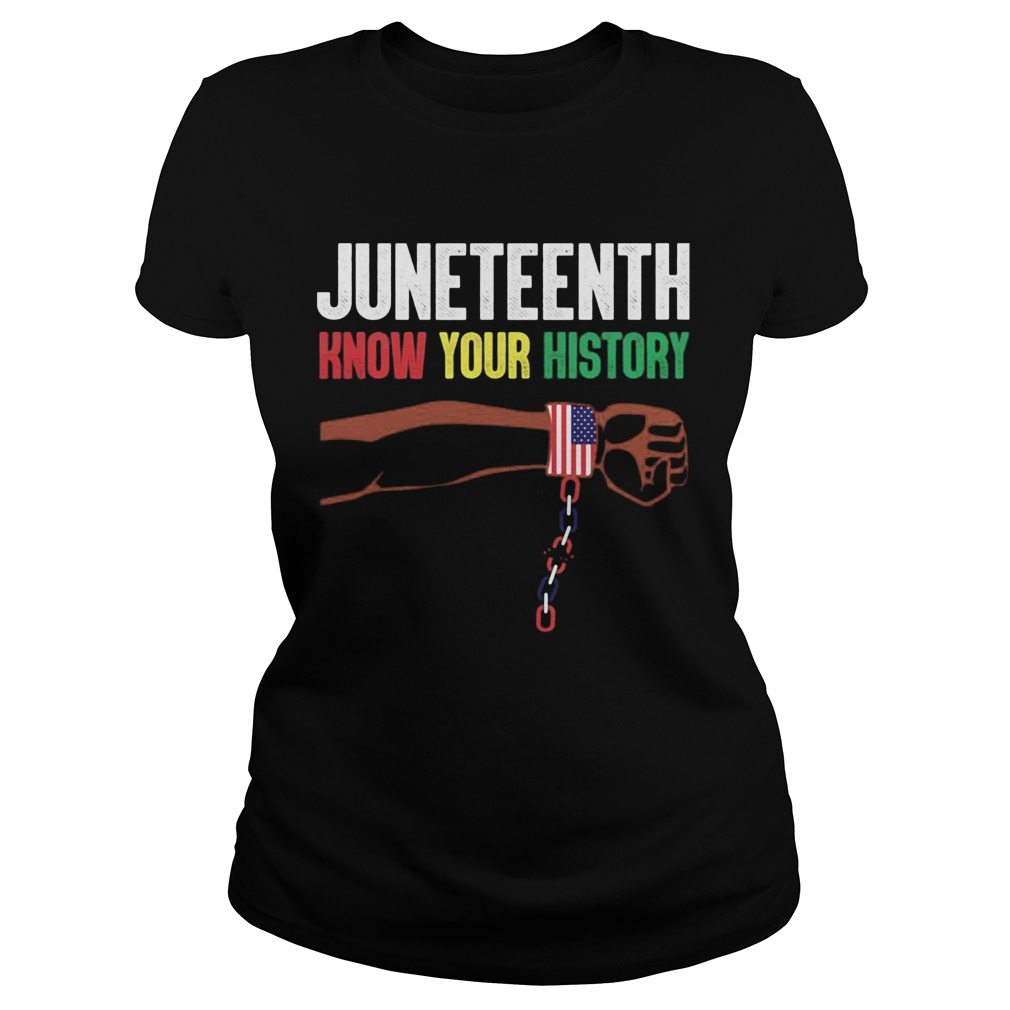 Juneteenth know your history american flag independence day Classic Ladies
