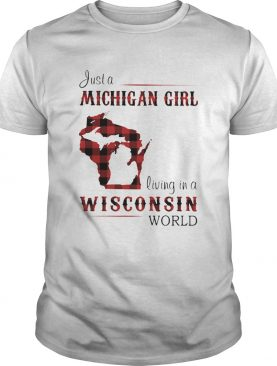Just a michigan girl living in a wisconsin world map shirt