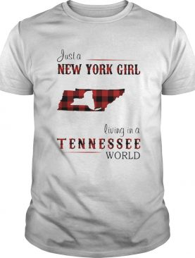Just a new york girl living in a tennessee world shirt