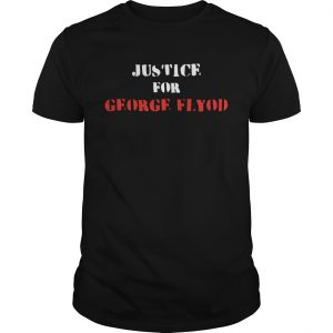 Justice for George Floyd  Unisex