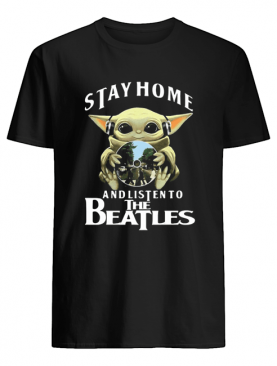 Star wars baby yoda stay home and listen to the beatles shirt