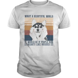 1594900785What a Beautiful world it would be if people hd hearts like huskies dog vintage retro  Unisex