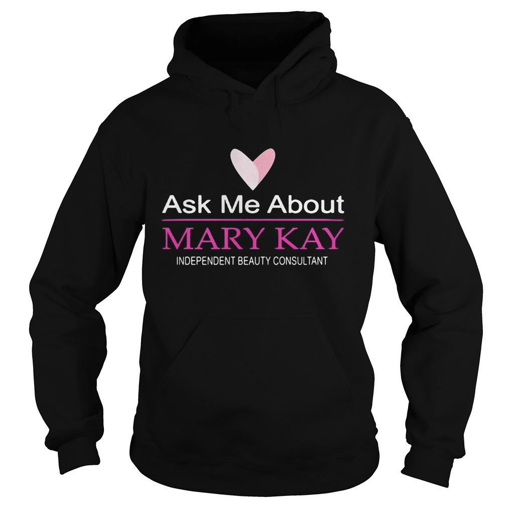 Ask me about mary kay independent beauty consultant Hoodie
