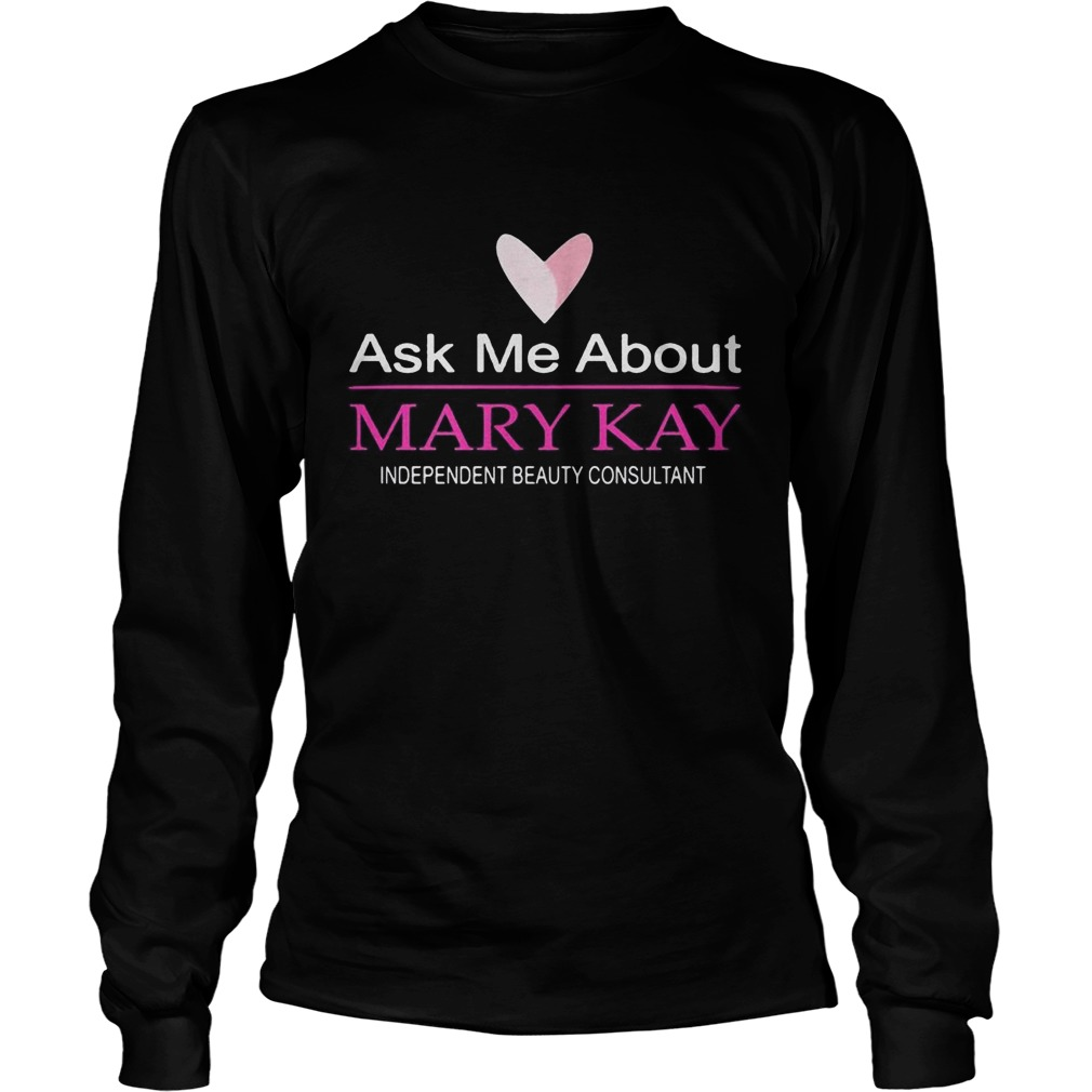 Ask me about mary kay independent beauty consultant Long Sleeve