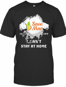 Blood Insides Save Maro Covid 19 2020 I Can'T Stay At Home T-Shirt