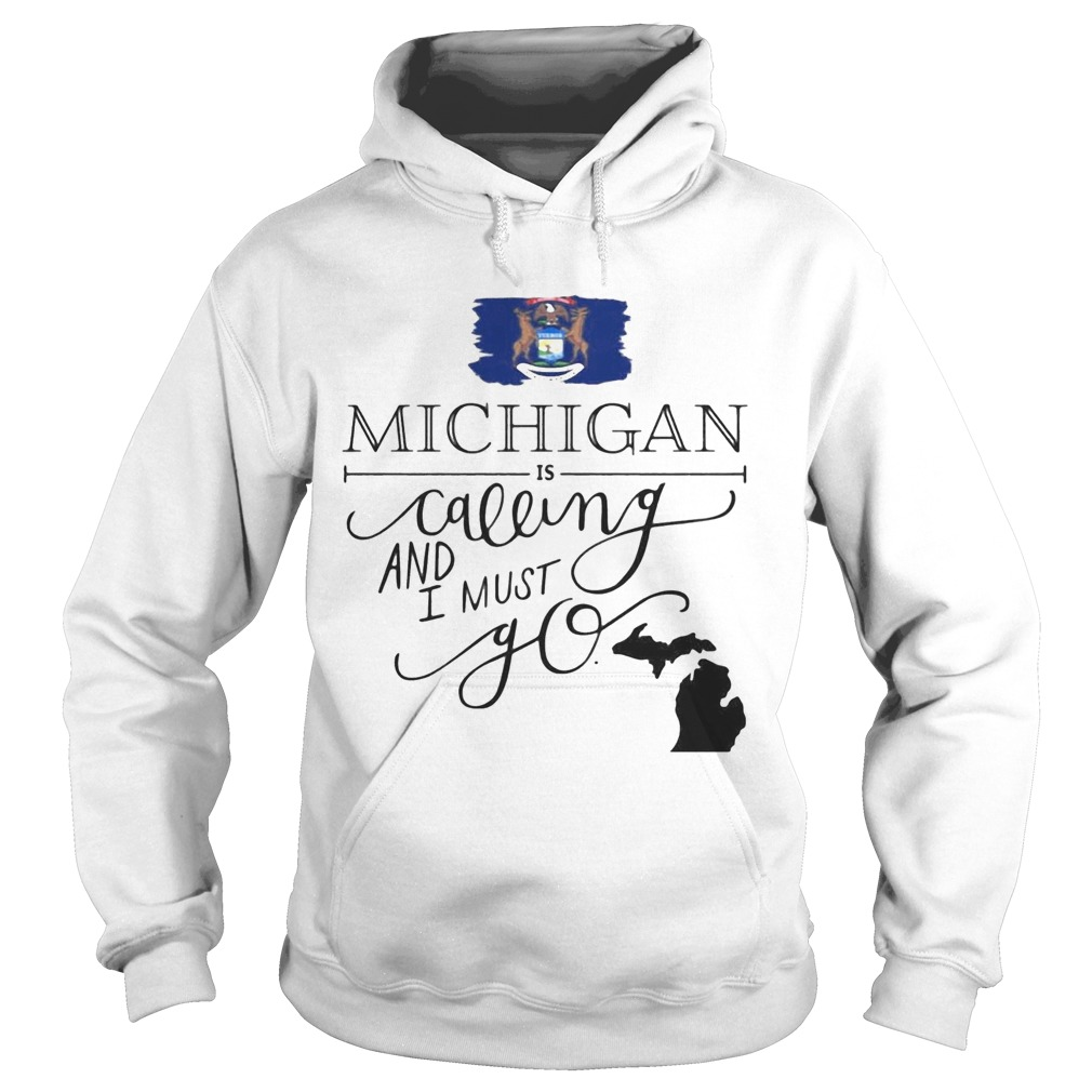 Michigan is calling and i must go Hoodie