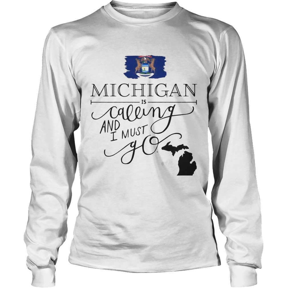 Michigan is calling and i must go Long Sleeve