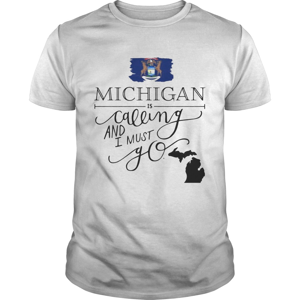 Michigan is calling and i must go Unisex