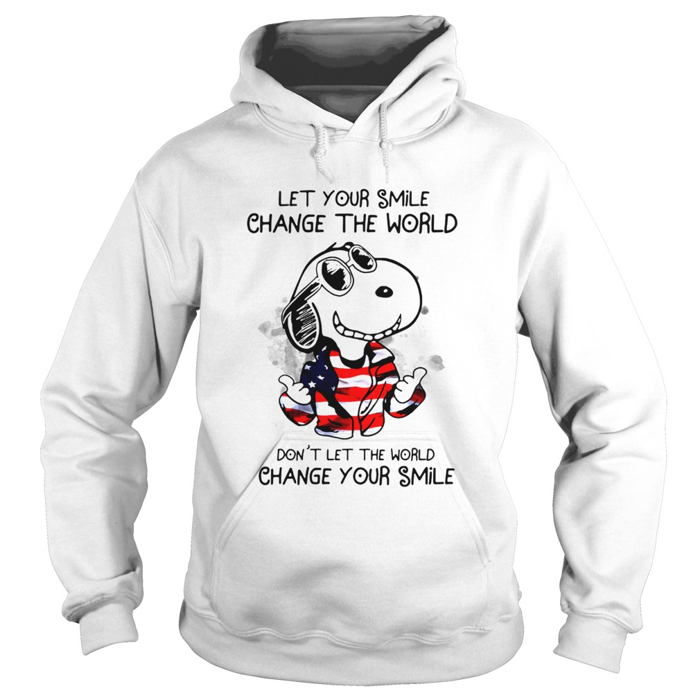 Snoopy Let Your Smile Change The World Dont Let The World Change Your Smile Hoodie