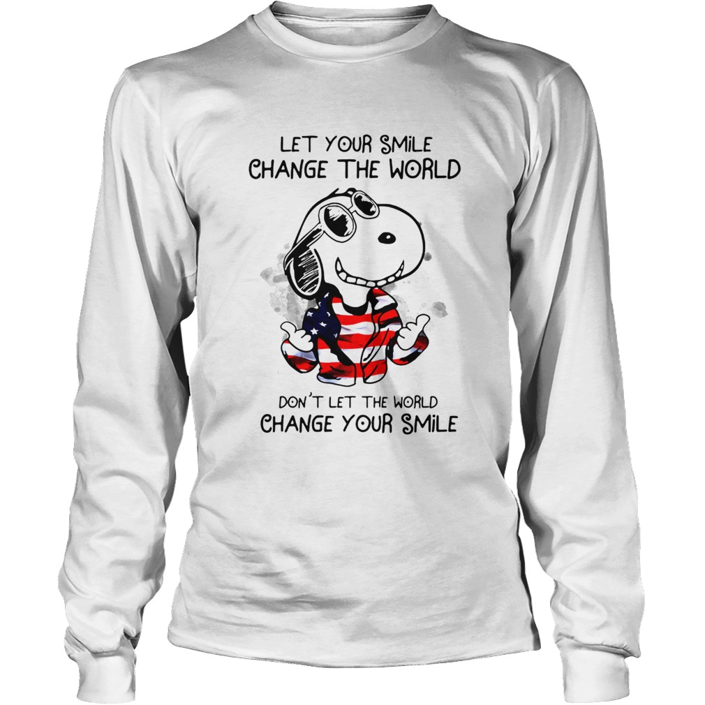 Snoopy Let Your Smile Change The World Dont Let The World Change Your Smile Long Sleeve