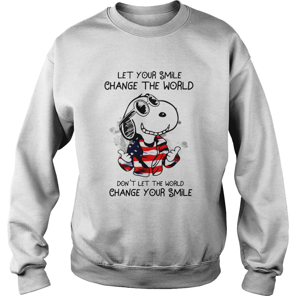 Snoopy Let Your Smile Change The World Dont Let The World Change Your Smile Sweatshirt