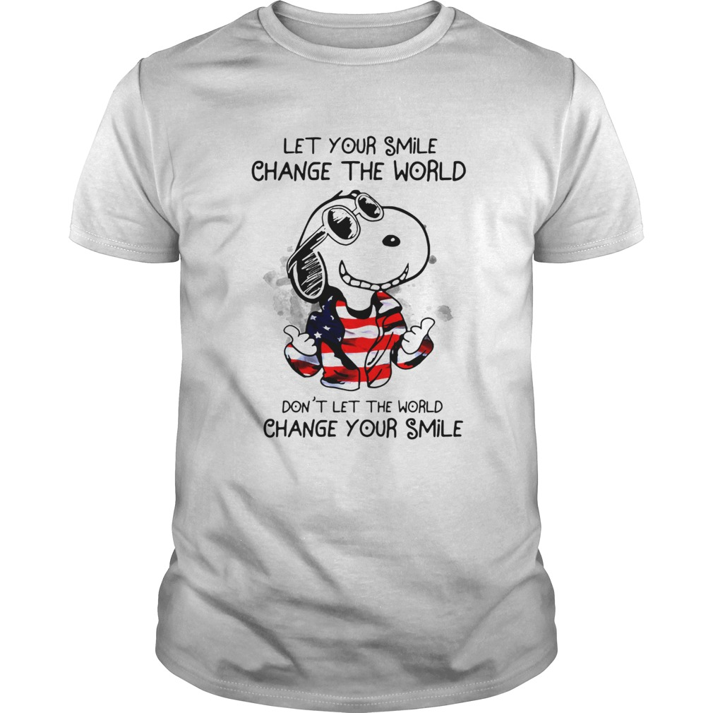 Snoopy Let Your Smile Change The World Dont Let The World Change Your Smile Unisex