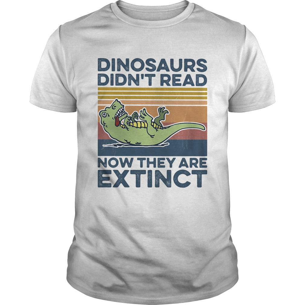 TRex dinosaurs didnt read now they are extinct vintage retro Unisex