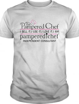 The Pampered Chef I Sell It I Use It shirt