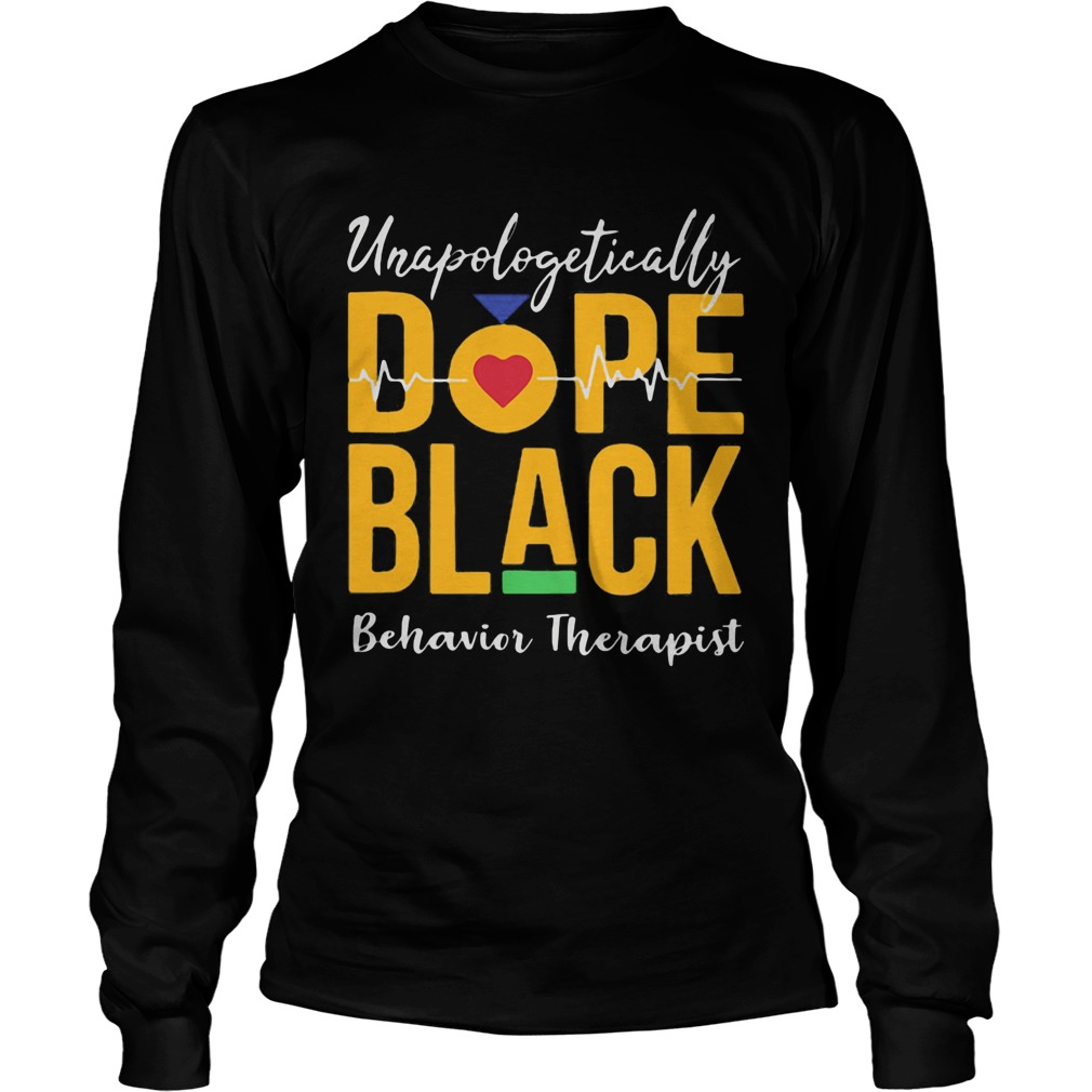 Unapologetically dope black behavioral therapist heartbeat Long Sleeve
