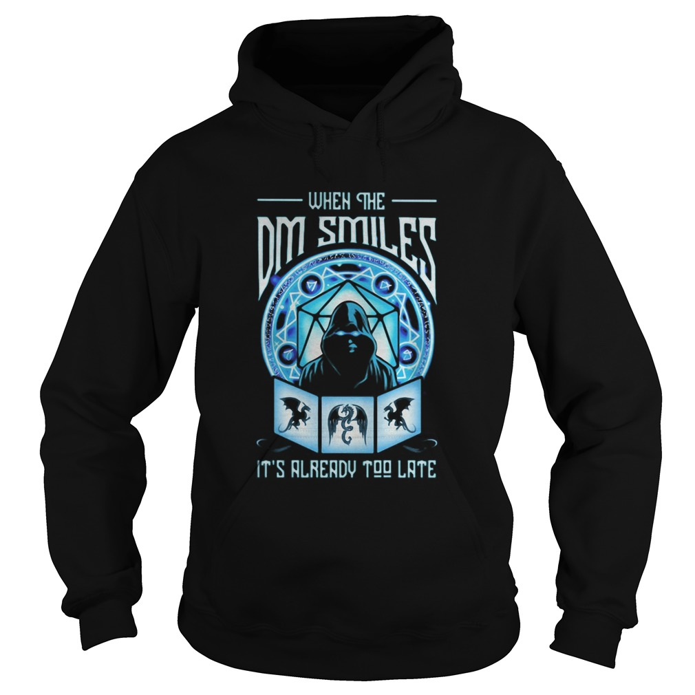 When the dm smiles Its already too late Death Hoodie