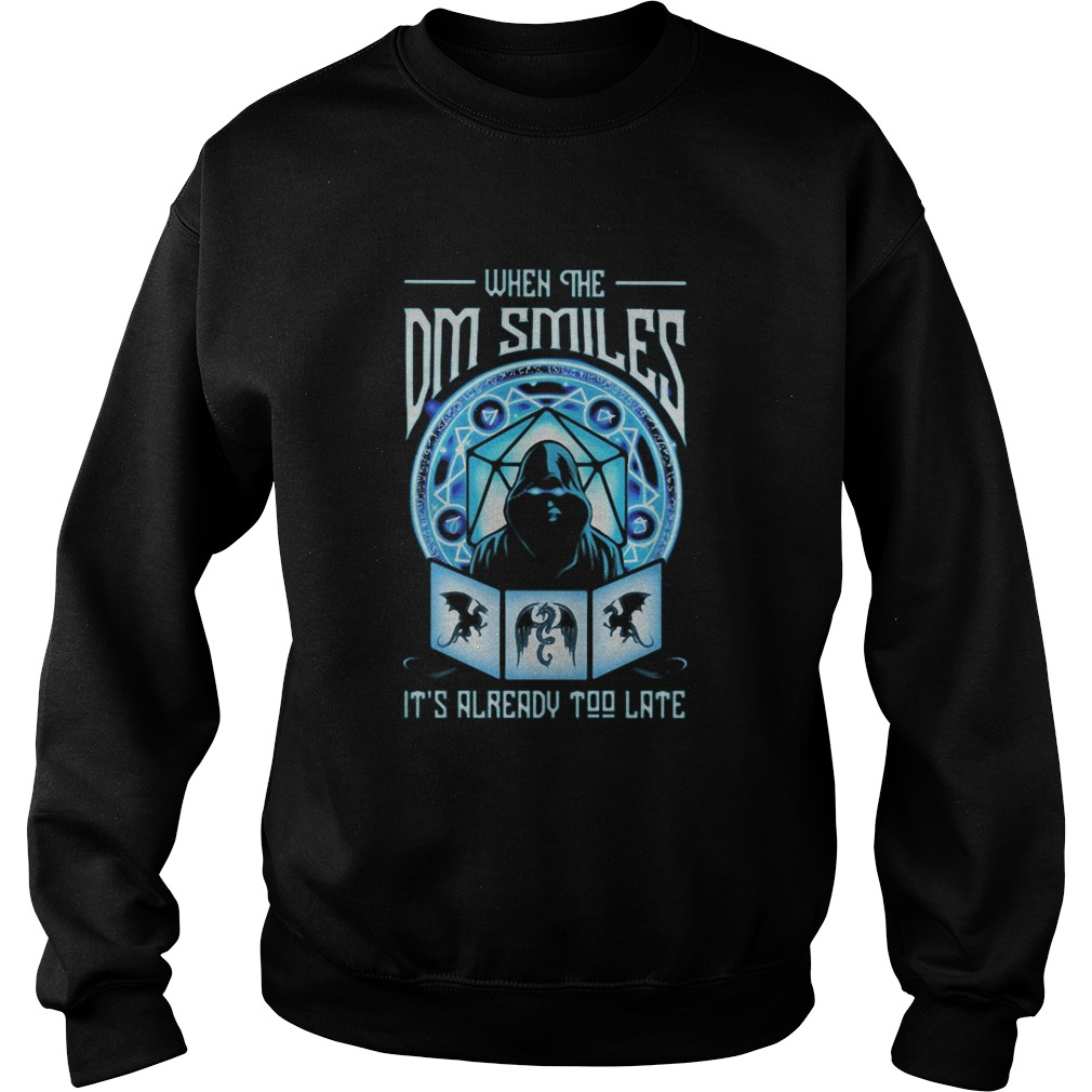 When the dm smiles Its already too late Death Sweatshirt