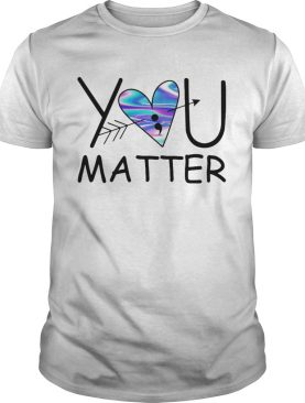 You matter heart blue pfeil shirt