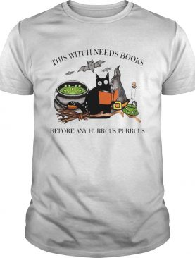 Cat This Witch Needs Books Before Any Hurrcus Purrcus shirt