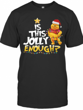 Merry Christmas Pooh Is This Jolly Enough T-Shirt