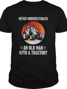NEVER UNDERESTIMATE AN OLD MAN WITH A TRACTORT SUNSET shirt