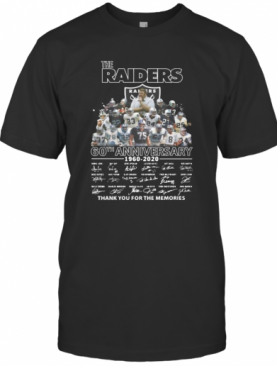 The Raiders 60Th Anniversary 1960 2020 Thank You For The Memories Signatures T-Shirt