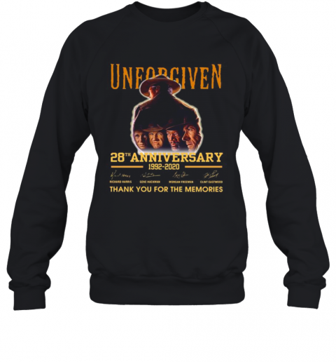 Unforgiven 28Th Anniversary 1992 2020 Thank You For The Memories Signatures T-Shirt Unisex Sweatshirt