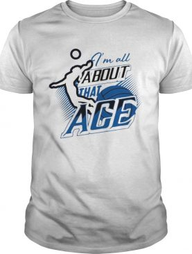Volleyball im all about that age shirt