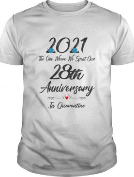 28th Wedding Anniversary Quarantined 2021 For Wife Husband shirt