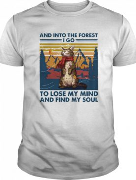 Cat And into the forest i go to lose my mind and find my soul shirt