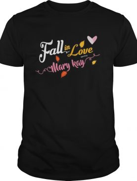 Fall in love with mary kay shirt