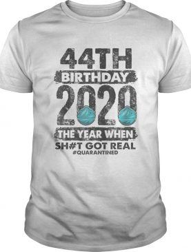 I Turned 44 In Quarantine 2020 44 years old 44th shirt