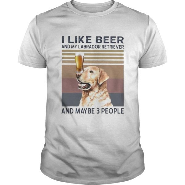 I like beer and my labrador retriever and maybe 3 people vintage retro  Unisex