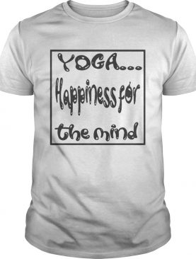 YOGAHappiness for the Mind shirt