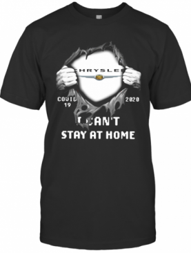 Blood Inside Me Chrysler Covid 19 2020 I Cant Stay At Home Halloween T-Shirt