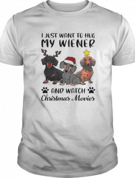 Dachshund Reindeer I Just Want To Hug My Wiener And Watch Christmas Movies shirt