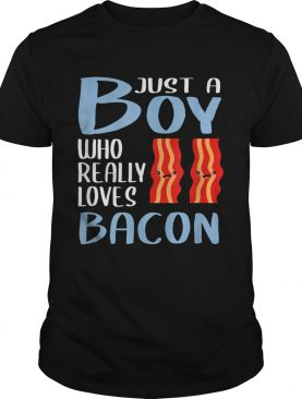 Bacon Just A Boy Who Really Loves Bacon shirt