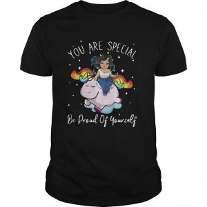 Chubby Girl And Unicorn You Are Special Be Proud Of Yourself  Unisex