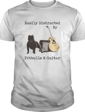 Easily Distracted By Pitbulls And Guitar shirt