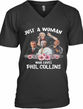 Just A Woman Who Loves Phil Collins V-Neck T-Shirt