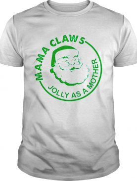 Mama Claus Jolly as a mother Santa Claus Christmas shirt